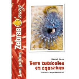 guide Zebraso'mag Vers Tubicoles en aquarium